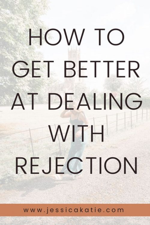 how to get better at dealing with rejection in life